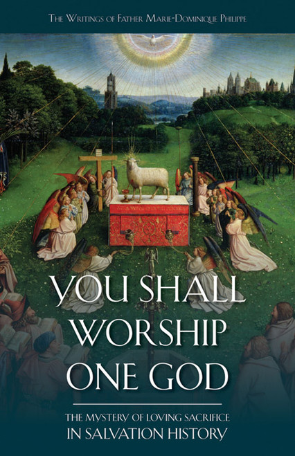 You Shall Worship One God: The Mystery of Loving Sacrifice in Salvation History (eBook)