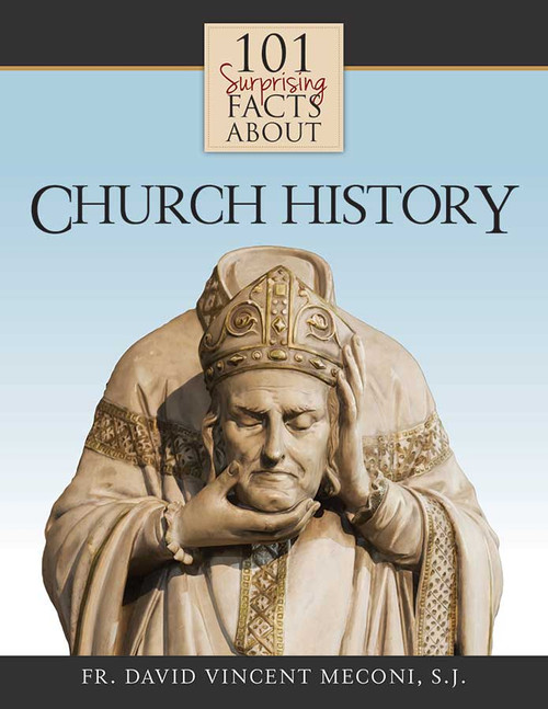 101 Surprising Facts About Church History (eBook)
