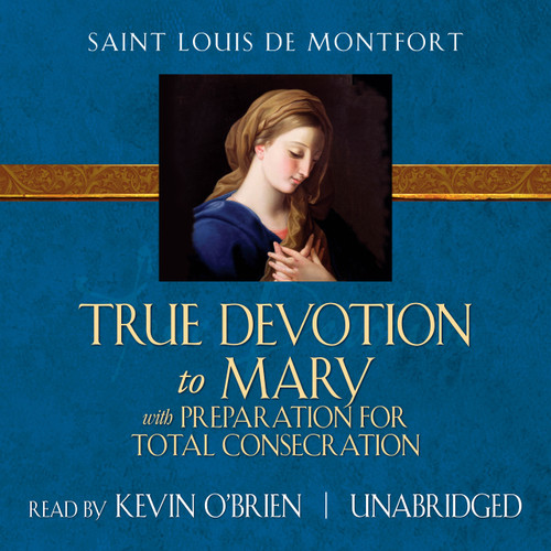 True Devotion to Mary with Preparation for Total Consecration (MP3 Audiobook Download) Cover