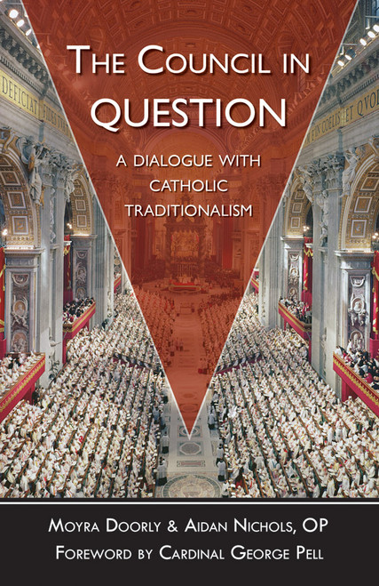 The Council in Question: A Dialogue with Catholic Traditionalism (eBook)
