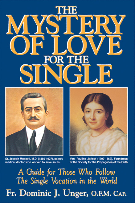 The Mystery of Love for the Single: A Guide for Those Who Follow the Single Vocation in the World (eBook)
