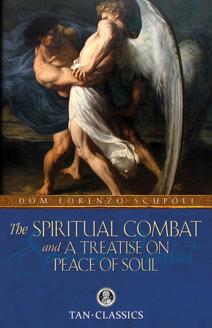 The Spiritual Combat and a Treatise on Peace of Soul (eBook)