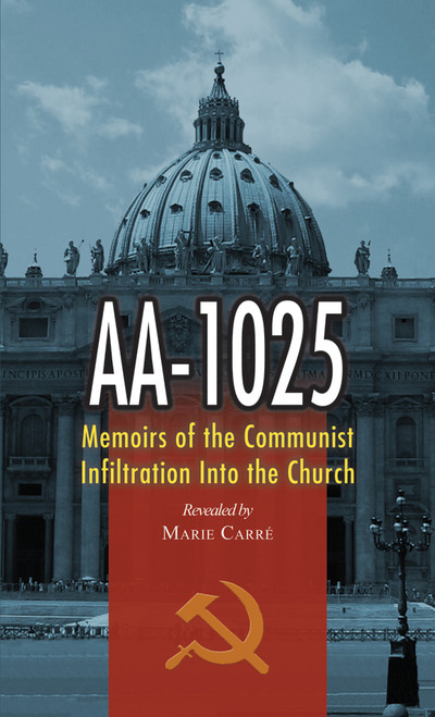 AA-1025: Memoirs of the Communist Infiltration into the Church (eBook)