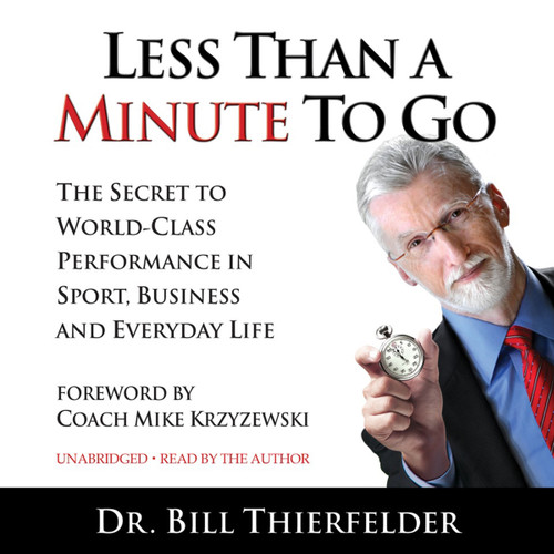 Less Than a Minute To Go: The Secret to World-Class Performance in Sport, Business and Everyday Life (MP3 Audiobook Download) Cover