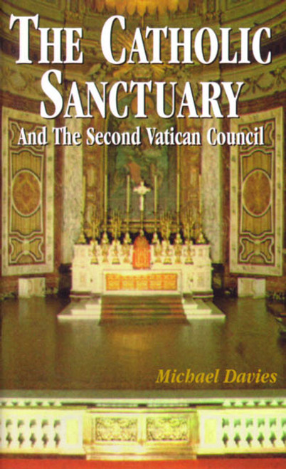 The Catholic Sanctuary: And the Second Vatican Council