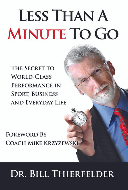 Less Than a Minute to Go: The Secret to World-Class Performance in Sport, Business and Everyday Life (eBook)