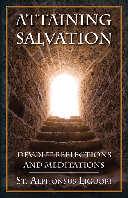 Attaining Salvation: Devout Reflections and Meditations (eBook)