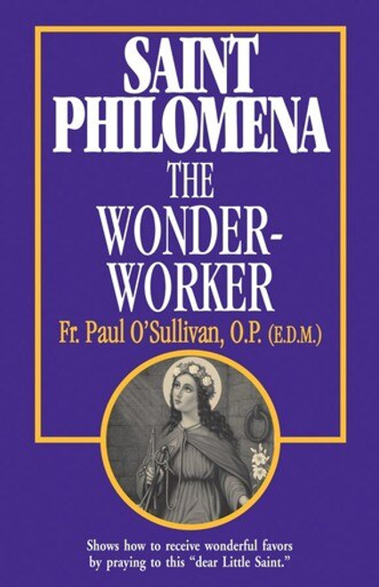 Saint Philomena: The Wonder-Worker (eBook)