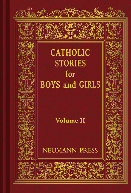 Catholic Stories for Boys & Girls Volume 2