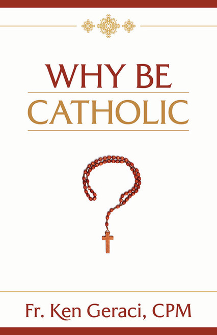 Why Be Catholic