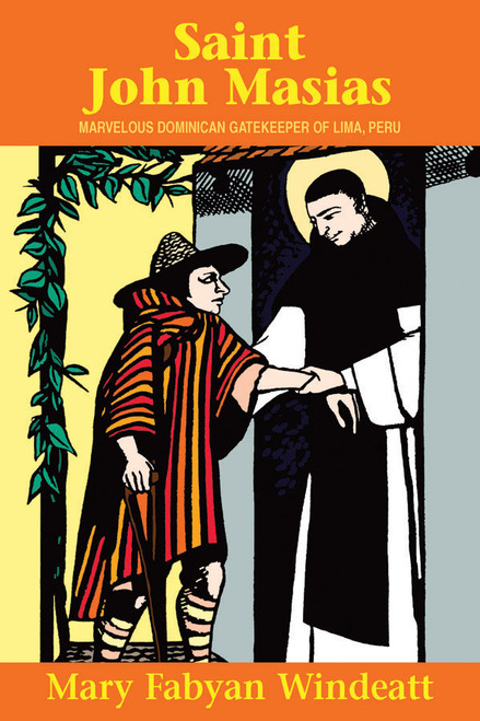 Saint John Masias: Marvelous Dominican Gatekeeper of Lima, Peru (eBook)