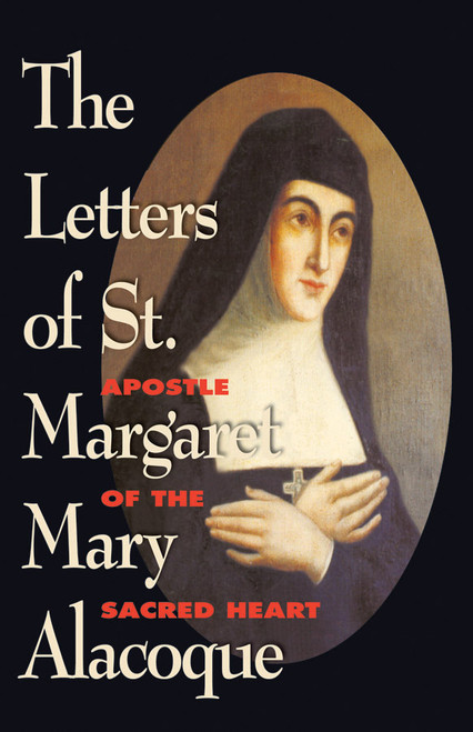 The Letters of Saint Margaret Mary Alacoque: Apostle of the Sacred Heart (eBook)