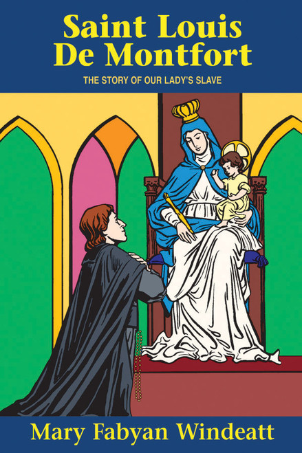 Saint Louis De Montfort: The Story of Our Lady's Slave (eBook)
