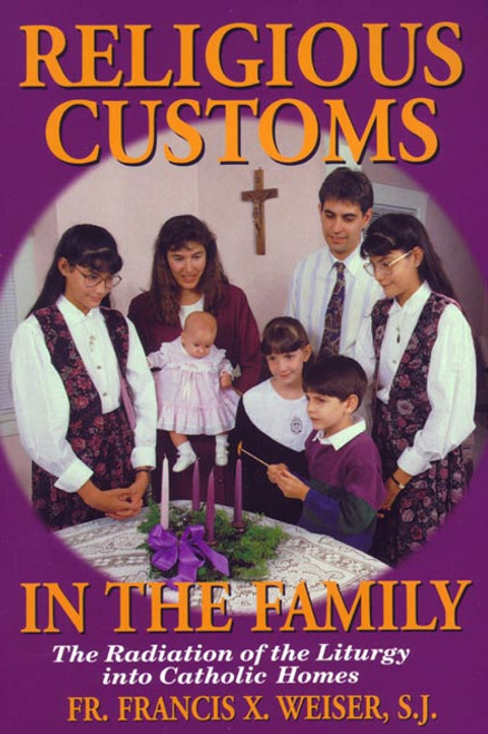 Religious Customs in the Family: The Radiation of the Liturgy into Catholic Homes (eBook)