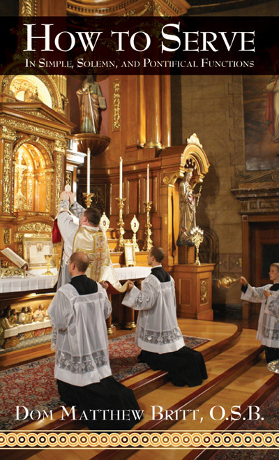 How to Serve: In Simple, Solemn and Pontifical Functions