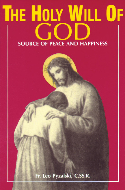 The Holy Will of God: Source of Peace and Happiness (eBook)