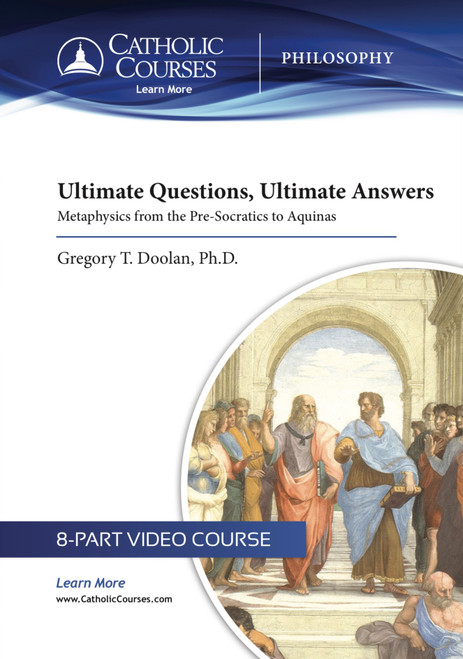 Ultimate Questions, Ultimate Answers: Metaphysics from the Pre-Socratics to Aquinas