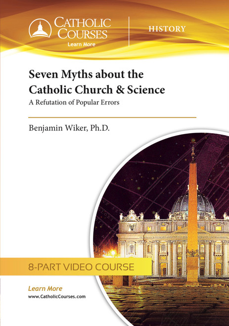 Seven Myths about the Catholic Church and Science (Streaming Video)
