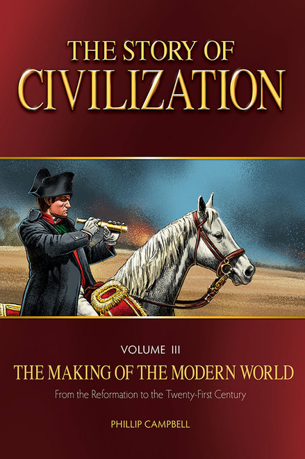 The Story of Civilization Volume 3: The Making of the Modern World (eBook)
