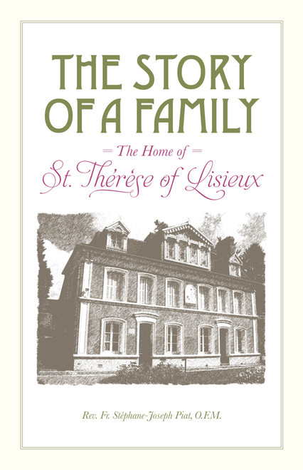The Story of a Family: The Home of St. Therese of Lisieux (eBook)