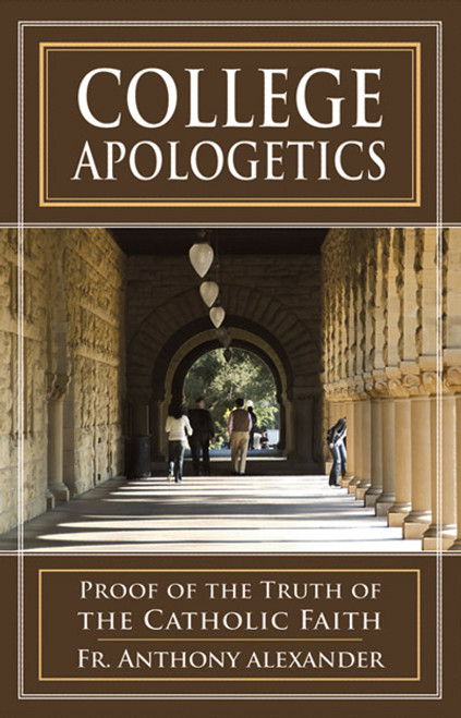College Apologetics: Proof of the Truth of the Catholic Faith (eBook)