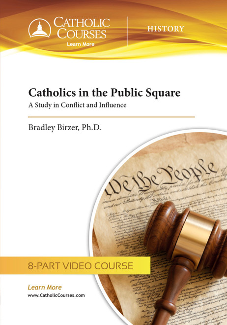Catholics in the Public Square (Streaming Video)