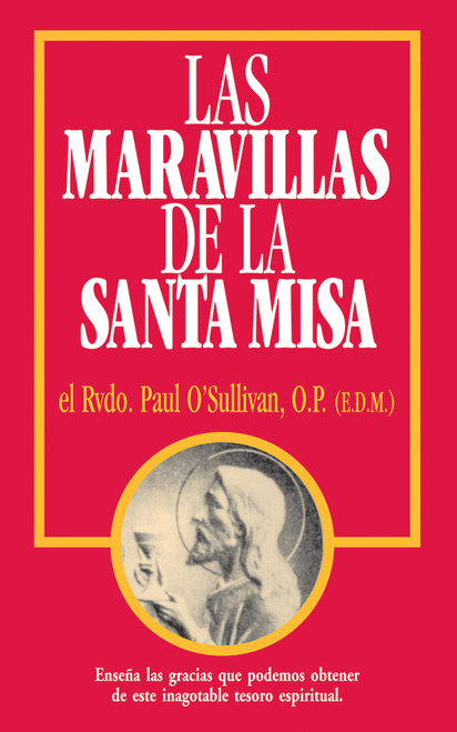 Las Maravillas de la Santa Misa (The Wonders of the Mass Spanish Edition)