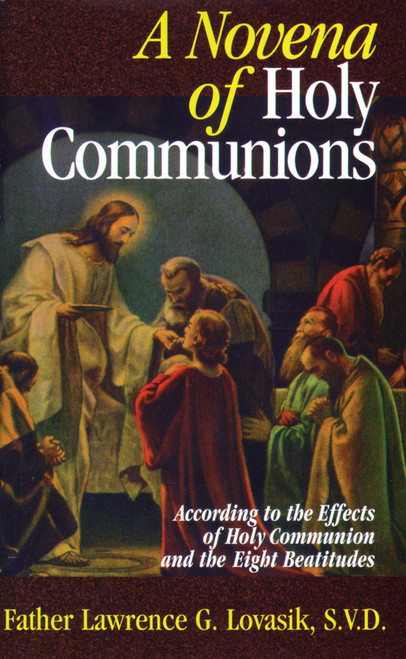 A Novena of Holy Communions: According to the Effects of Holy Communion and the Eight Beatitudes (eBook)