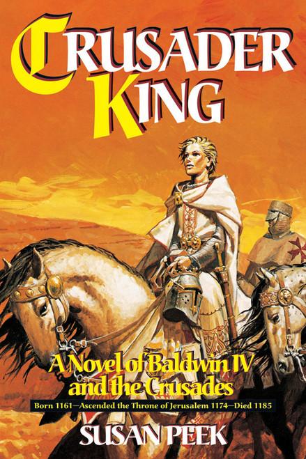 Crusader King: A Novel of Baldwin IV and the Crusades (eBook)