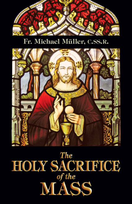 The Holy Sacrifice of the Mass (eBook)