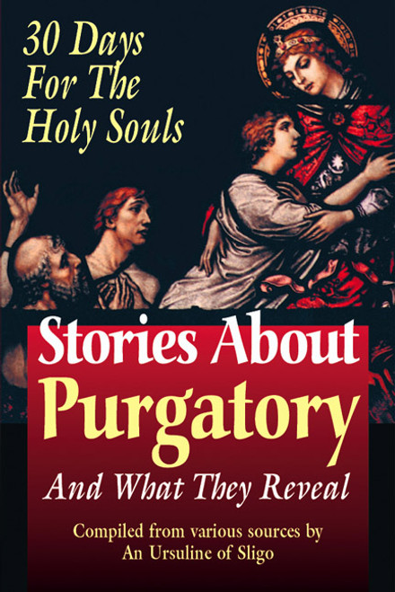 Stories About Purgatory and What They Reveal: 30 Days for the Holy Souls