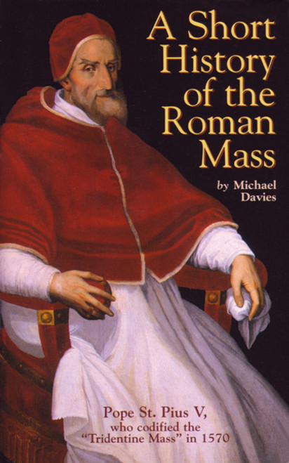 A Short History of the Roman Mass (eBook)