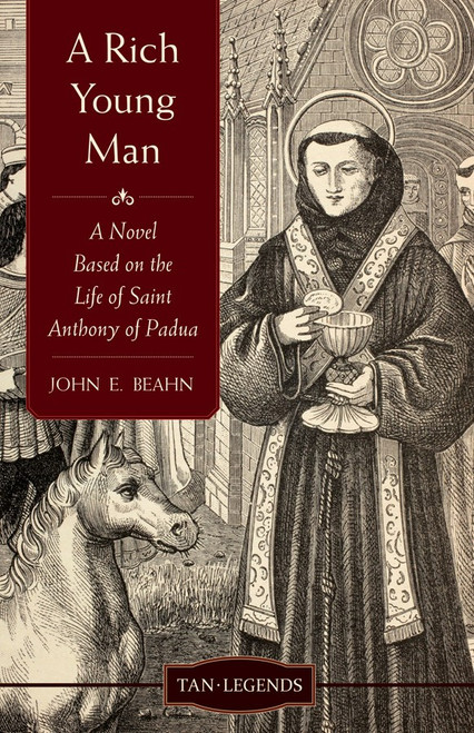 A Rich Young Man: A Novel Based on the Life of Saint Anthony of Padua