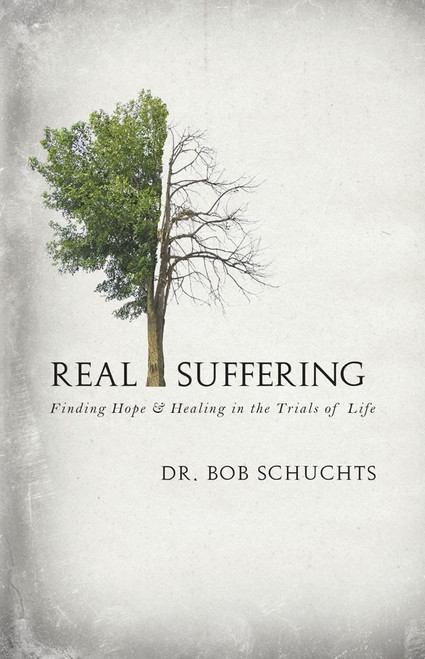 Real Suffering: Finding Hope & Healing in the Trials of Life