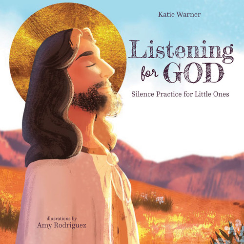 Listening for God: Silence Practice for Little Ones Cover