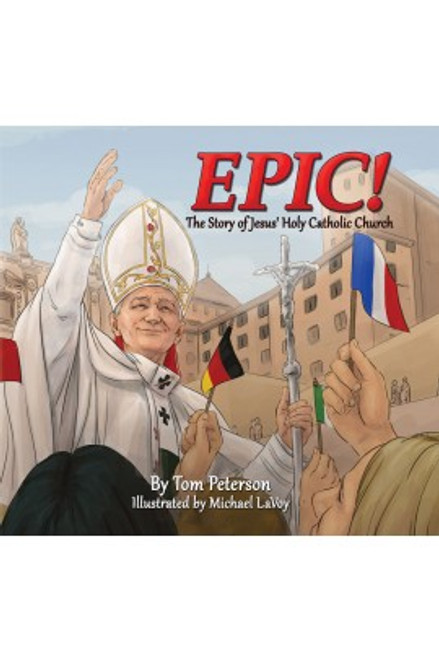 Epic! The Story of Jesus's Holy Catholic Church