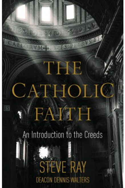 The Catholic Faith: An Introduction to the Creeds (Hardcover) cover