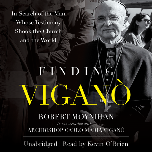 Finding Viganó: In Search of the Man Whose Testimony Shook the Church and the World (MP3 Audiobook Download)
