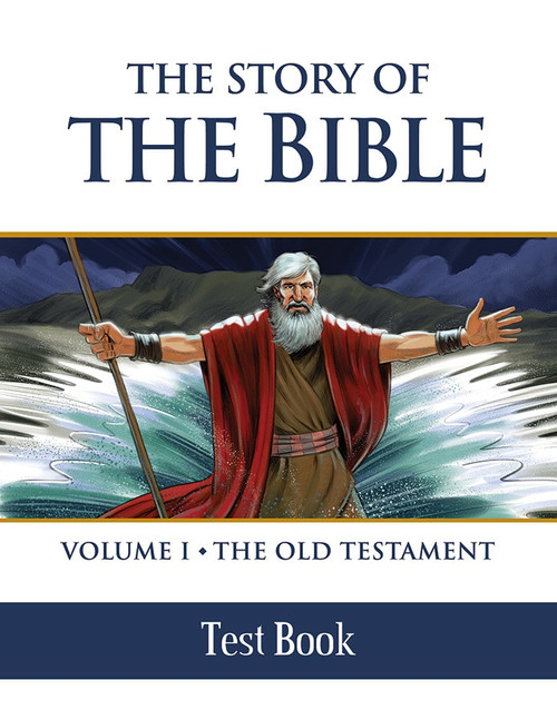 The Story of the Bible Volume 1: The Old Testament (Test Book)