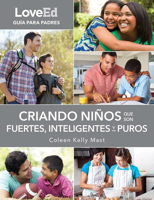 LoveEd: Criando Niños Que Son Fuertes, Inteligentes y Puros (Guía Para Padres)