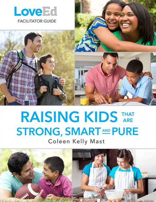 LoveEd: Raising Kids That Are Strong, Smart & Pure (Facilitator Guide)