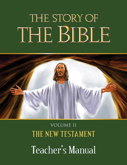 The Story of the Bible Volume 2: The New Testament (Teacher's Manual)