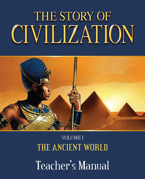 The Story of Civilization Volume 1: The Ancient World (Teacher's Manual)