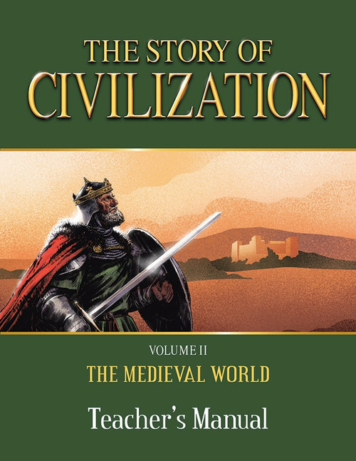 The Story of Civilization Volume 2: The Medieval World (Teacher's Manual)