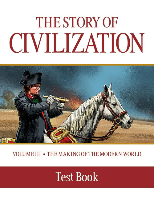 The Story of Civilization Volume 3: The Making of the Modern World (Test Book)