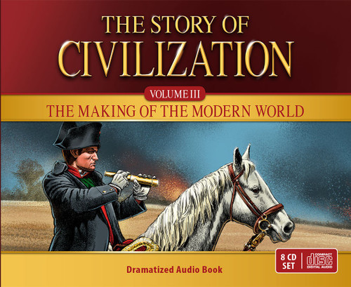 The Story of Civilization Volume 3: The Making of the Modern World (Dramatized Audiobook) CD Set Cover