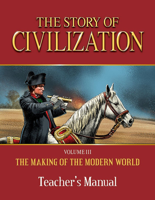The Story of Civilization Volume 3: The Making of the Modern World (Teacher's Manual)