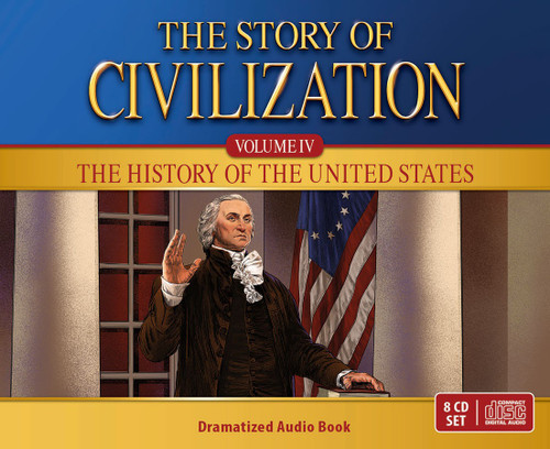 The Story of Civilization Volume 4: The History of the United States (Dramatized Audiobook)