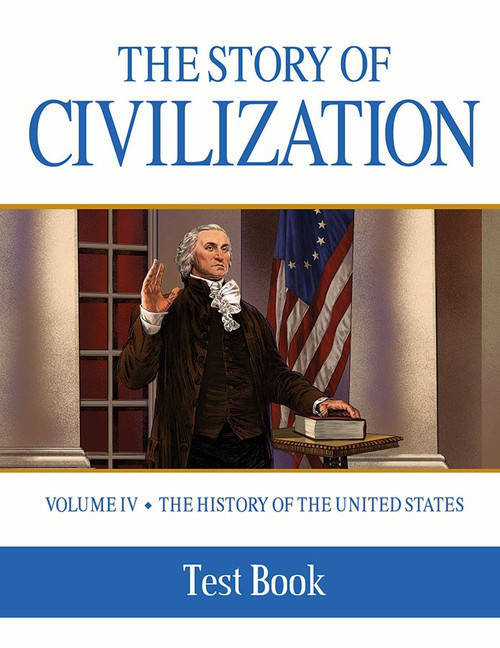 The Story of Civilization Volume 4: The History of the United States (Test Book)