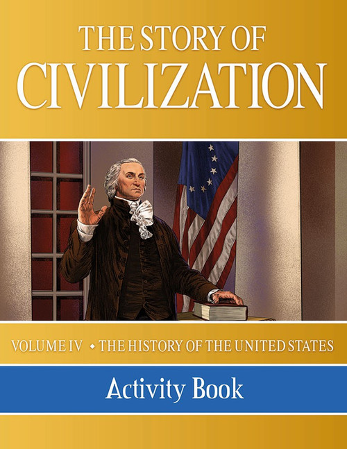The Story of Civilization Volume 4: The History of the United States (Activity Book)